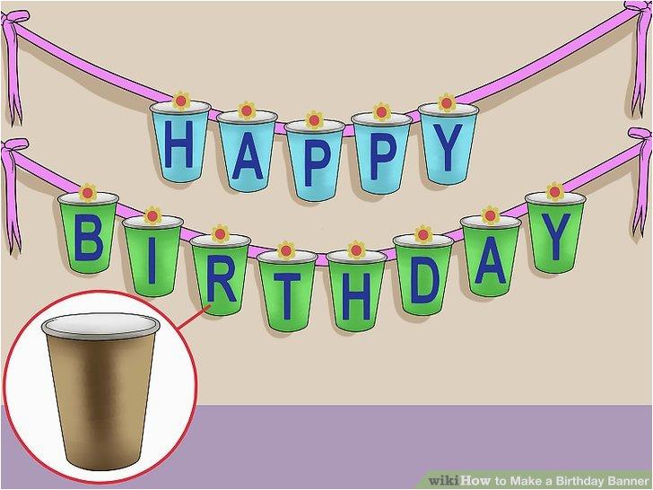 Happy Birthday Banner Making 5 Ways to Make A Birthday Banner Wikihow