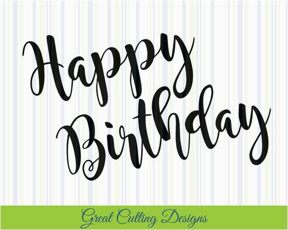 happy birthday svg cut file svg dxf cut ga order most relevant