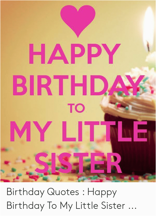 happy birthda my little sister to birthday quotes happy 51472754 png