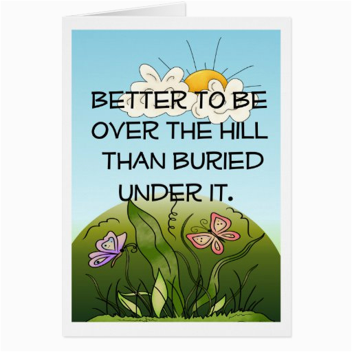 over the hill birthday card 137762929697610115