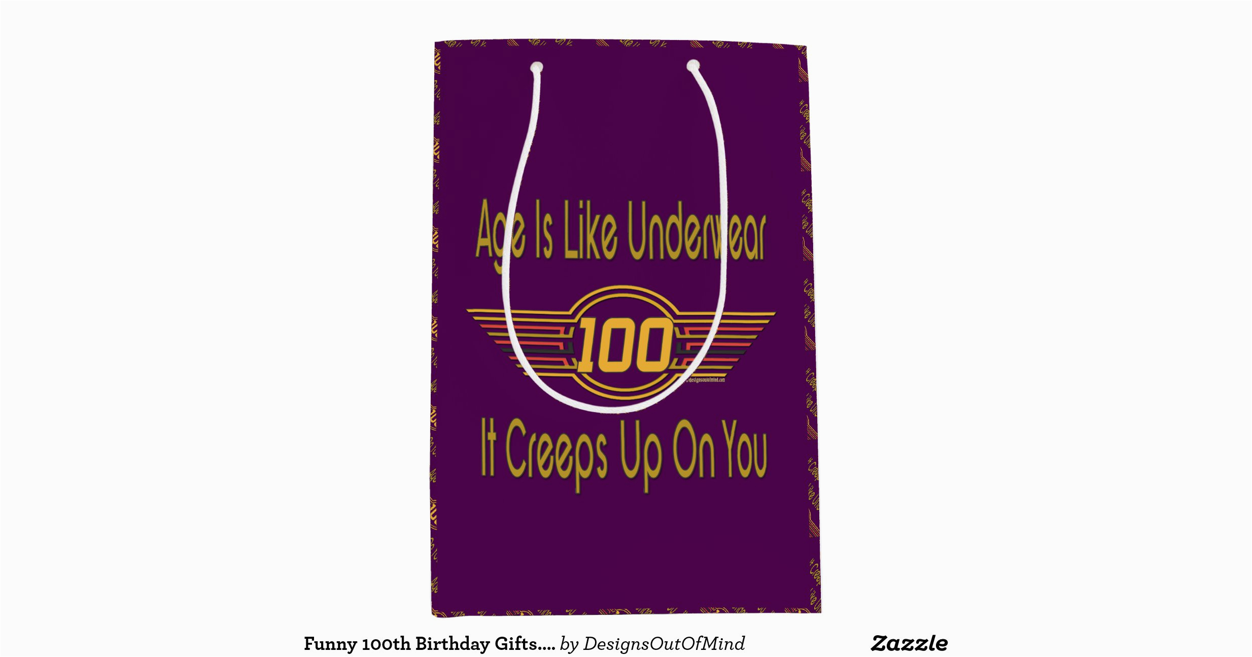 funny 100th birthday gifts age is like underwear 256506812697370458