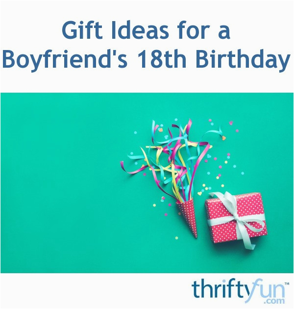 birthday gift ideas for 18 year old boyfriend 1