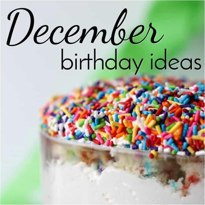 december birthday ideas