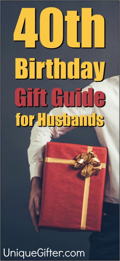 20 gift ideas husbands 40th birthday