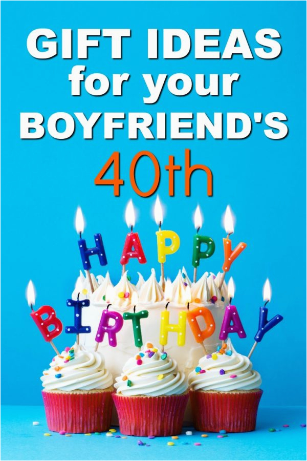 20 gift ideas boyfriends 40th birthday