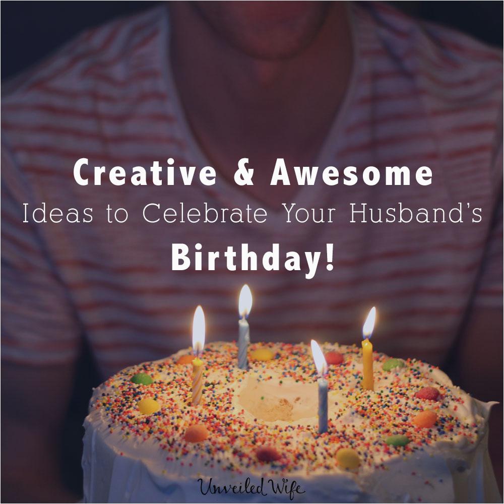 creative awesome ideas celebrate husbands birthday