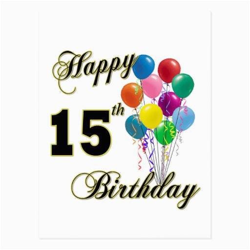 happy 15th birthday gifts and birthday apparel postcard 239196204436237169