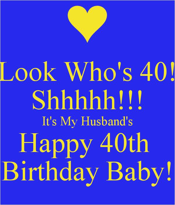 look who s 40 shhhhh it s my husband s happy 40th birthday baby