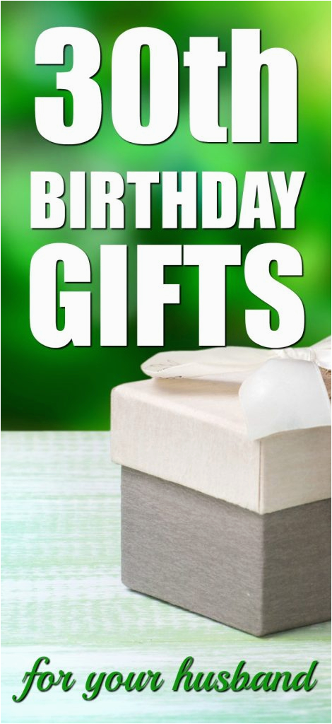 20 gift ideas husbands 30th birthday