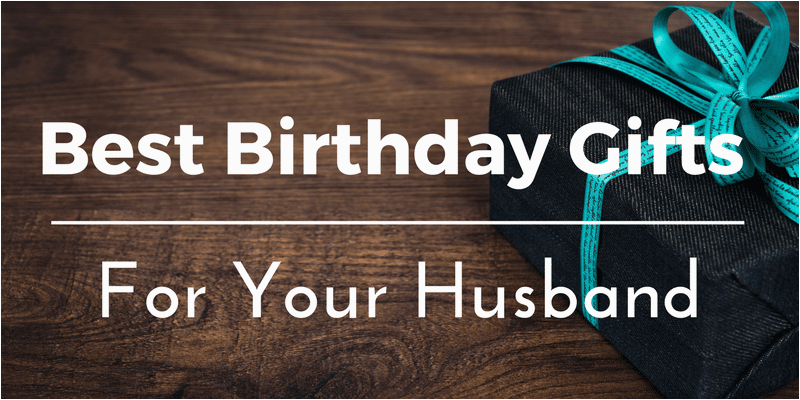 birthday gift ideas for husband who has everything