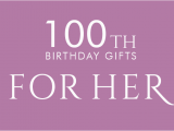 100th Birthday Gifts for Him 100th Birthday Gifts at Find Me A Gift