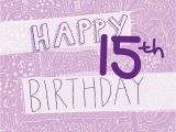15th Birthday Card Messages Happy 15th Birthday Girl 39 S Card by Megan Claire