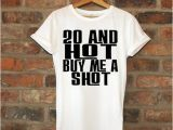 20th Birthday Gifts for Her 20th Birthday Gift 20 and Hot Buy Me A Shot Birthday by