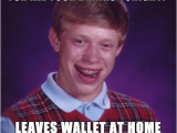 21 Year Old Birthday Memes It 39 S Your 21st Birthday Leave Your Wallet at Home Wel 39 Ll