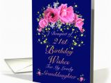 21st Birthday Card Messages for Granddaughter 21st Birthday Granddaughter Bouquet Of Birthday Wishes Card