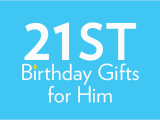 21st Birthday Ideas for Him 21st Birthday Gifts Birthday Present Ideas Find Me A Gift