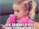 21st Birthday Meme Girl 21st Birthday Memes Wishesgreeting