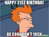 21st Birthday Memes 20 Funniest Happy 21st Birthday Memes Sayingimages Com