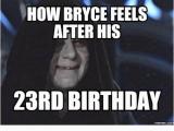 23 Birthday Meme 25 Best Memes About 23rd Birthday 23rd Birthday Memes