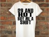 29th Birthday Gift Ideas for Her 29th Birthday Gift 29 and Hot Buy Me A Shot Birthday by