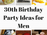 30 Year Old Birthday Gifts for A Man 30th Birthday Party Ideas for Men Fantabulosity