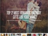 31st Birthday Gifts for Husband top 40 Most Romantic Birthday Gifts for Your Man