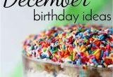 31st Birthday Ideas for Him December Birthday Ideas How to Keep December Birthdays