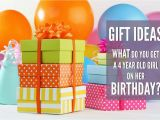 4 Year Old Birthday Girl Gift Ideas What is the Best Gift to Get A 4 Year Old Girl for Her