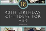 40 Birthday Gifts for Her 40th Birthday Present Ideas for Herwritings and Papers