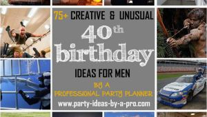 40 Year Old Birthday Gift Ideas for Him 75 Creative 40th Birthday Ideas for Men by A
