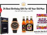 40 Year Old Birthday Gifts for Male 24 Best Birthday Gift for 40 Year Old Man He Will