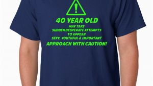 40 Year Old Birthday Present Man 40th Birthday Caution 40 Year Old Funny Birthday Gift