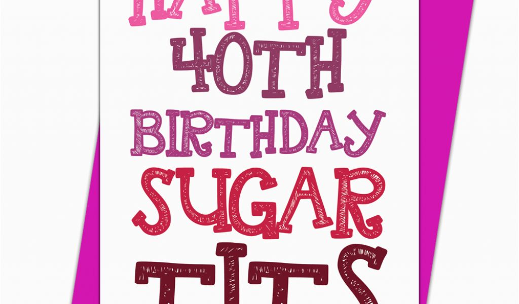 40th Birthday Ideas For Girlfriend Funny 40 Today Card