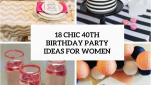 40th Birthday Ideas for Ladies 18 Chic 40th Birthday Party Ideas for Women Shelterness
