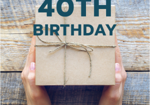 40th Birthday Ideas For My Husband 20 Gift Your 39 S