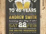 40th Birthday Invitation Wording for Men 40th Birthday Invitation for Men Cheers Beers to 40 Years