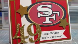 49ers Birthday Card 49er Birthday Card Www Ablogcalledwanda Com Card for My