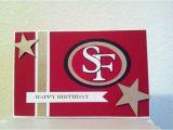 49ers Birthday Card 49ers Birthday Card Cricut Card My Cards Pinterest