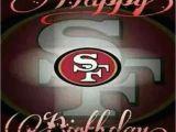 49ers Happy Birthday Card 20 Best Birthday Niner Style Images On Pinterest San