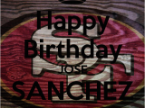 49ers Happy Birthday Card Happy Birthday Jose Sanchez 49 39 Ers Keep Calm and Carry