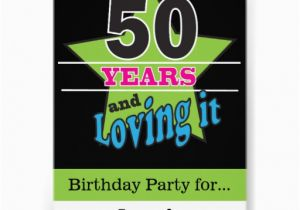 50 Year Old Birthday Party Invitations Years And Loving It 5x7 Paper Invitation Card Zazzle