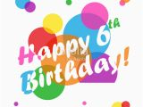 6 Year Old Birthday Card Messages Happy 6th Birthday Images Images Hd Download