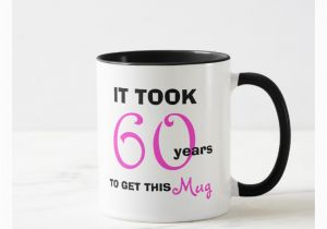 60 Birthday Gift Ideas For Her 60th Mug Funny Zazzle