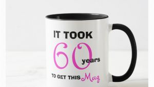 60 Birthday Gifts for Her 60th Birthday Gift Ideas for Her Mug Funny Zazzle