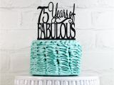 75 Birthday Decorations 75 Years Of Fabulous 75th Birthday Cake topper or Sign