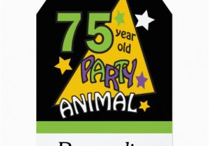 75 Year Old Birthday Cards Party Animal 75th Card Zazzle