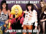 80s Birthday Meme 80s Hair Metal Imgflip