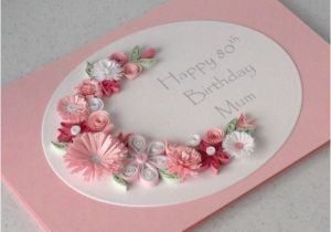 80th Birthday Cards for Mum Quilled 80th Birthday Card Mum Folksy