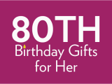 80th Birthday Gift Ideas for Her 80th Birthday Gifts and Ideas Find Me A Gift