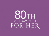 80th Birthday Gift Ideas for Her 80th Birthday Gifts at Find Me A Gift